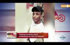 LINHA DE FOGO (02 12) TERESINA REGISTRA TRÊS HOMICÍDIOS EM 24H