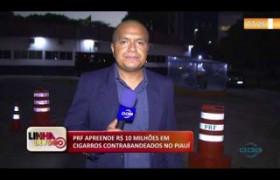 LINHA DE FOGO (03 12) PRF APREENDE R$ 10 MILHÕES EM CIGARROS CONTRABANDEADOS NO PIAUÍ
