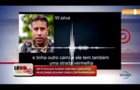 LINHA DE FOGO (03 12) SSP-PI DIVULGA ÁUDIOS COM PMs CORRUPTOS NEGOCIANDO ROUBAR CARGA CONTRABANDEAD