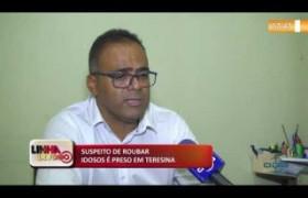 LINHA DE FOGO (03 12) SUSPEITO DE ROUBAR IDOSOS É PRESO EM TERESINA