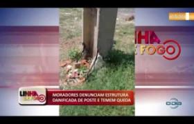 LINHA DE FOGO 04 12 2019  Moradores denunciam estrutura danificada de poste