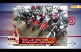 LINHA DE FOGO 04 12 2019  Polícia lança lista de motos recupardas para localizar donos