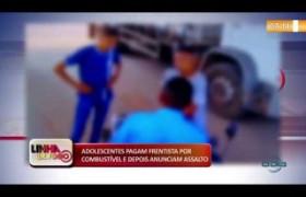 LINHA DE FOGO 05 12 2019  Adolescentes assaltam frentista