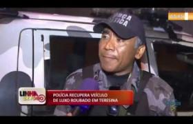 LINHA DE FOGO 05 12 2019  Polícia recupera veículo de luxo roubado em Teresina