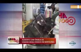 LINHA DE FOGO (09 12) ACIDENTE COM ÔNIBUS DE VIAGEM DEIXA FERIDOS EM BERTOLÍNIA