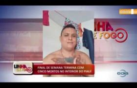 LINHA DE FOGO (09 12)  FINAL DE SEMANA TERMINA COM CINCO MORTOS NO INTERIOR DO PIAUÍ