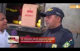 LINHA DE FOGO (11 12) PRF APREENDE 200 MIL MAÇOS DE CIGARRO ESCONDIDOS EM CAMINHÃO NA BR-343