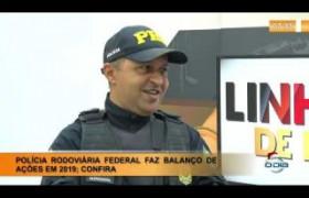 LINHA DE FOGO (12 12 ) PRF FAZ BALANÇO DE AÇÕES EM 2019, CONFIRA.
