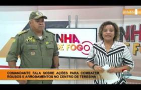 LINHA DE FOGO (20 12) COMANDANTE FALA SOBRE AÇÕES PARA COMBATER ROUBOS E ARROMBAMENTOS NO CENTRO