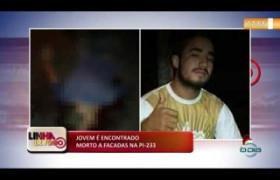 LINHA DE FOGO (20 12) JOVEM É ENCONTRADO MORTO A FACADAS NA PI-233
