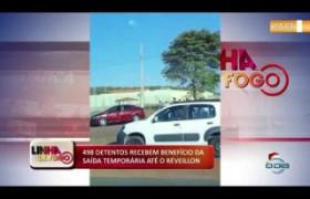 LINHA DE FOGO (26 12) 498 DETENTOS RECEBEM SAÍDA TEMPORÁRIA ATÉ O RÉVEILLON