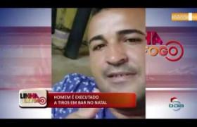 LINHA DE FOGO (26 12) HOMEM É EXECUTADO A TIROS EM BAR NO NATAL