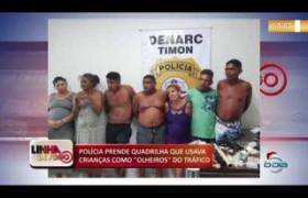 LINHA DE FOGO (26 12) POLÍCIA PRENDE QUADRILHA QUE USAVA CRIANÇAS COMO
