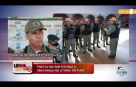 LINHA DE FOGO (27 12) POLÍCIA MILITAR REFORÇA A SEGURANÇA NO LITORAL DO PIAUÍ