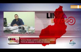 LINHA DE FOGO (27 12)  POLÍCIA PRENDE SUSPEITO QUE ROUBOU O MESMO POSTO DE GASOLINA 10X EM TERESINA