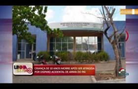 LINHA DE FOGO (30 12) CRIANÇA MORRE APÓS SER ATINGIDA POR DISPARO ACIDENTAL DE ARMA DO PAI