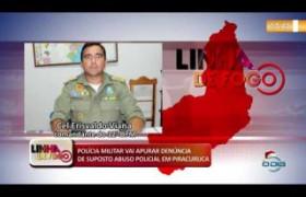 LINHA DE FOGO (30 12) POLÍCIA MILITAR VAI APURAR DENÚNCIA DE SUPOSTO ABUSO POLICIAL EM PIRACURUCA