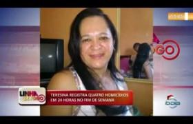 LINHA DE FOGO (30 12) TERESINA REGISTRA QUATRO HOMICÍDIOS EM 24 HORAS NO FIM DE SEMANA