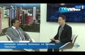 O DIA NEWS 09 12 2019  Maurício Fortes (Pres. da Com. Estatuto Tributário) - Tributos