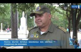O DIA NEWS 09 12 2019  Operação Natal Seguro: PM reforça segurança nos centros comerciais