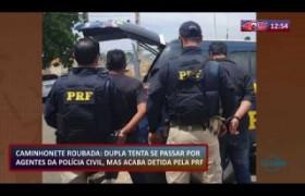 ROTA DO DIA 02 12 2019  Dupla tenta se passar por agentes policiais, mas acaba presa pela PRF