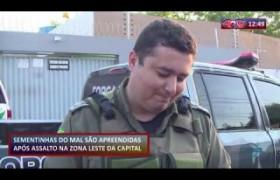 ROTA DO DIA 03 12 2019  Menores apreendidos após assalto na zona leste da capital