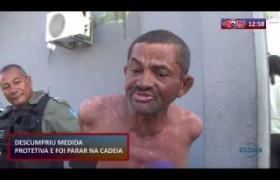 ROTA DO DIA 06 12 2019  Homem suspeito de agredir irmã, descumpre medida protetiva e vai preso