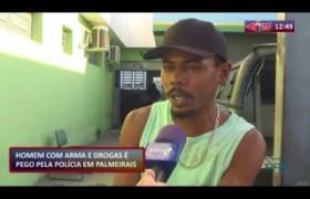 ROTA DO DIA 09 12 2019  Polícia prende homem com arma e drogas em Palmeirais