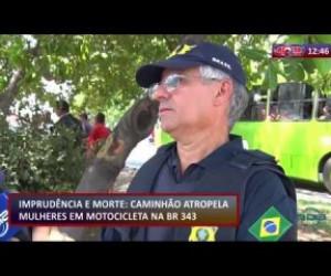 TV O Dia - ROTA DO DIA 10 12 2019 Caminhão atropela mulheres em moto na BR 343