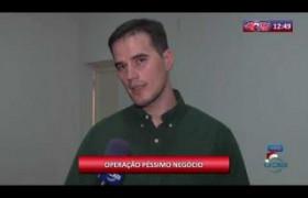 ROTA DO DIA 12 12 2019  Matheus Zanatta (Delegado DEPRE) - Operação Péssimo Negócio