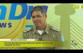 BOM DIA NEWS 02 01 2020  Cel. Lindomar Castilho (Com. Geral da PM-PI) - Reforço na segurança