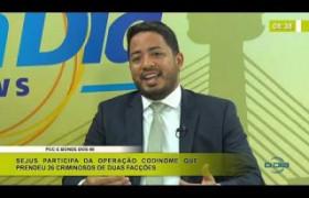 BOM DIA NEWS 15 01 2020  Carlos Edilson (Sec. de Justiça-PI) - Operação Codinome