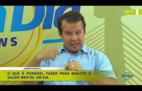 BOM DIA NEWS 16 01 2020  Samuel Rêgo (Médico psiquiatra) - Saúde mental em dia