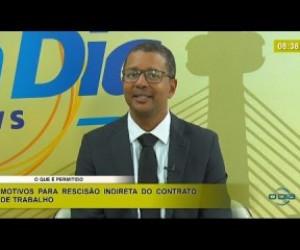TV O Dia - BOM DIA NEWS 21 01 2020 Direito em Ação - Rescisão indireta do contrato de trabalho