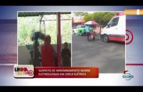 LINHA DE FOGO (02 2020) SUSPEITO DE ARROMBAMENTO MORRE ELETROCUTADO EM CERCA ELÉTRICA