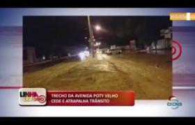 LINHA DE FOGO (02 2020) TRECHO DA AV. POTY VELHO CEDE E ATRAPALHA TRÂNSITO