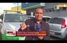 LINHA DE FOGO 03 01 HOMEM É PRESO TENTANDO FURTAR CERVEJA EM SUPERMERCADO DE CAMPO MAIOR