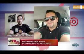 LINHA DE FOGO 03 01 POLÍCIA INVESTIGA MORTE DE EMPRESÁRIO EM PIRACURUCA