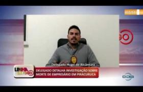 LINHA DE FOGO 06 01 2020 DELEGADO DETALHA INVESTIGAÇÃOSOBRE MORTE DE EMPRESÁRIO EM PIRACURUCA