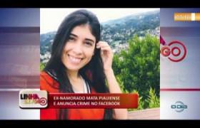 LINHA DE FOGO 06 01 2020 EX-NAMORADO MATA PIAUIENSE E ANUNCIA CRIME NO FACEBOOK
