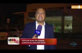 LINHA DE FOGO 06 01 2020 POPULAR ATIRA EM HOMEM SUSPEITO DE ASSALTAR IDOSA