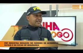 LINHA DE FOGO 06 01 2020 PRF REGISTRA REDUÇÃO NO NÚMERO DE ACIDENTES FATAIS E DÁ DICAS DE SE