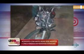 LINHA DE FOGO 07 01 2020 ACIDENTES COM MOTO DEIXA DOIS MORTOS E CINCO FERIDOS EM RODOVIAS ESTADUAIS