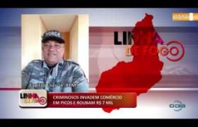 LINHA DE FOGO 07 01 2020 CRIMINOSOS INVADEM COMÉRCIO EM PICOS E ROUBAM R$ 7 MIL