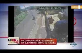 LINHA DE FOGO 07 01 2020 POLÍCIA DIVULGA VÍDEO DO MOMENTO EM QUE PEIXEIRO É MORTO EM TERESINA