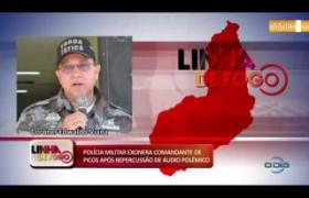 LINHA DE FOGO 08 01 2020 PM EXONERA COMANDANTE DE PICOS APÓS REPERCUSSÃO DE ÁUDIO POLÊMICO