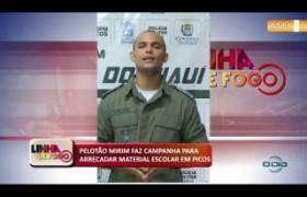 LINHA DE FOGO 09 01 2020 PELOTÃO MIRIM FAZ CAMPANHA PARA ARRECADAR MATERIAL ESCOLAR EM PICOS