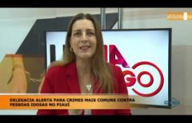 LINHA DE FOGO 10 01 2020 DELEGADA ALERTA PARA CRIMES MAIS COMUNS CONTRA PESSOAS IDOSAS NO PIAUÍ