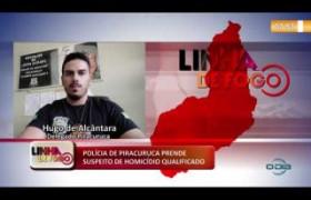 LINHA DE FOGO 10 01 2020 POLÍCIA DE PIRACURUCA PRENDE SUSPEITO DE HOMICÍDIO QUALIFICADO