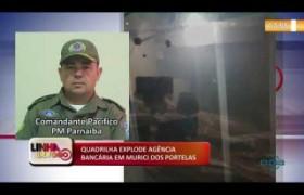 LINHA DE FOGO 10 01 2020 QUADRILHA EXPLODE AGÊNCIA BANCÁRIA EM MURICI DOS PORTELAS